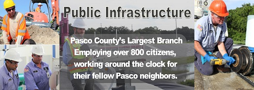 Public Infrastructure, Pasco County's Largest Branch Employing over 800 citizens
